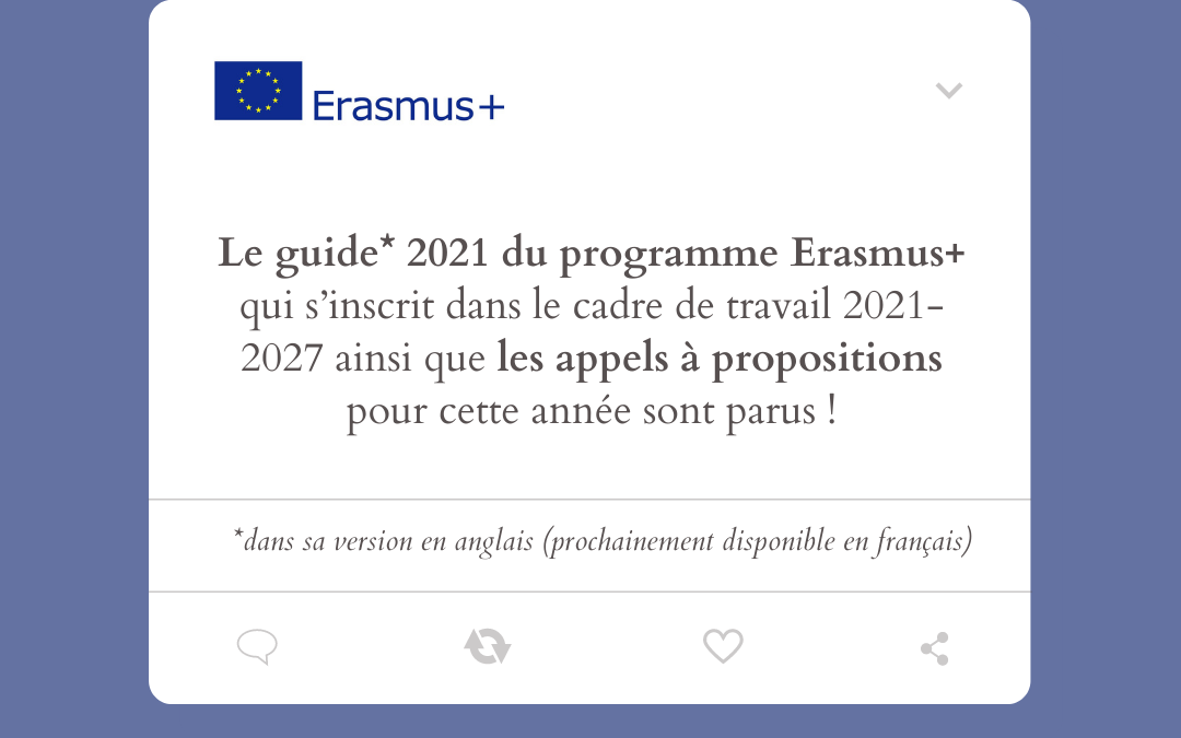 Parution des appels à propositions et du guide du programme Erasmus+2021
