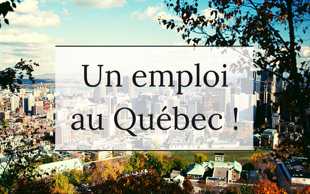 Un emploi au Québec !