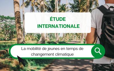 Participe à une enquête internationale sur la mobilité de jeunes en temps de changement climatique
